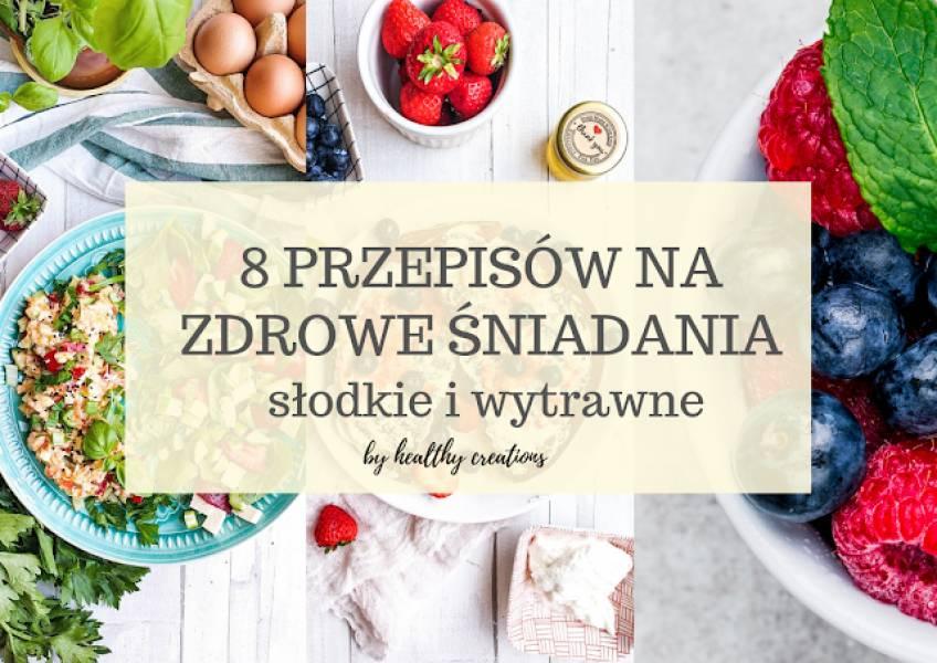 8 przepisów na zdrowe śniadania słodkie i wytrawne - E-book do pobrania
