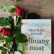 Gliniany Most - Markus Zusak - recenzja książki.
