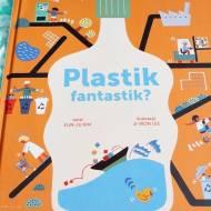 Plastik fantastik, czyli ekologiczna książeczka dla dzieci o plastiku, śmieciach i recyklingu - recenzja