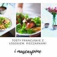 Tost francuski z pieczarkami, wędzonym łososiem i cytrynowym mascarpone