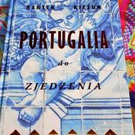 Portugalia do zjedzena Bartka Kieżuna - recenzja