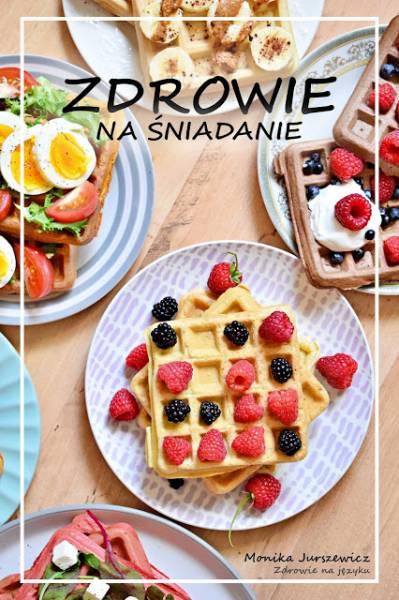 ZDROWIE NA ŚNIADANIE - 50 przepisów na zdrowe śniadania