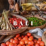 Co zjeść na Bali? Balijskie jedzenie