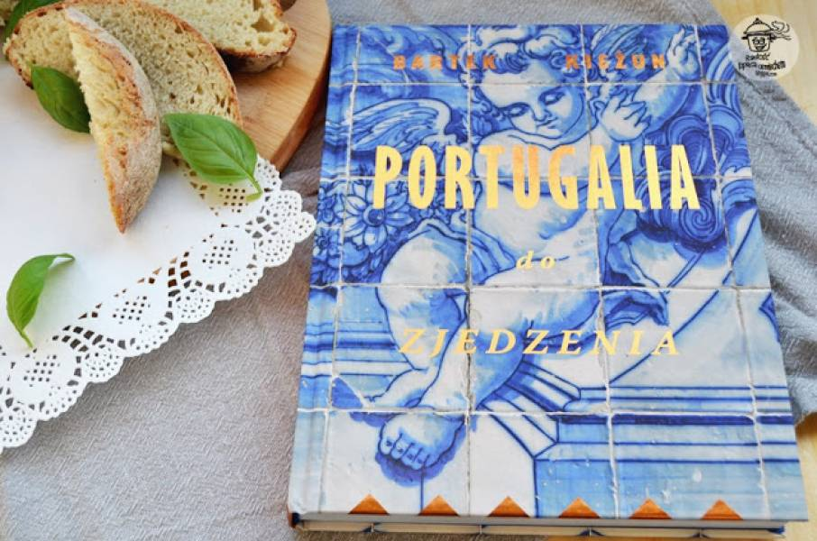 Portugalia do zjedzenia - Bartek Kieżun - recenzja książki a także przepis na portugalski chleb kukurydziany.
