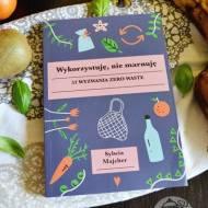 Wykorzystuję, nie marnuję - 52 wyzwania zero waste, Sylwi Majcher - recenzja książki.