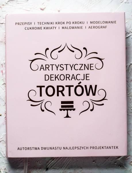 Artystyczne Dekoracje Tortów. Autorstwa Dwunastu Najlepszych Projektantek
