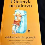 Dietetyk na talerzu, czyli powieść o odchudzaniu Agaty Lewandowskiej - recenzja