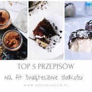 TOP 5 świątecznych przepisów na fit słodkości