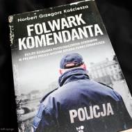 Folwark komendanta, czyli mocna książka Norberta Grzegorza Kościesza - recenzja
