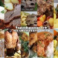 Top 10 pomysłów na świąteczny obiad