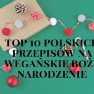 Top 10 przepisów na wegańskie Boże Narodzenie