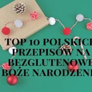 Top 10 przepisów na bezglutenowe Boże Narodzenie