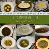 Zupy i barszcze wigilijne – kuchnia podkarpacka