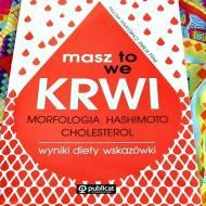 Masz to we krwi. Morfologia, Hashimoto, cholesterol. Wyniki, diety, wskazówki - recenzja