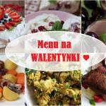 Trzy propozycje menu (obiad + deser) na Walentynki