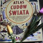 Atlas cudów świata.... recenzja książki.