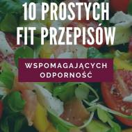 10 prostych fit przepisów wspomagających odporność - darmowy e-book