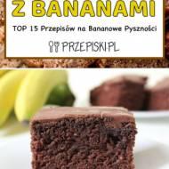Wypieki z Bananami – TOP 15 Przepisów na Bananowe Pyszności