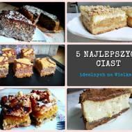 5 NAJLEPSZYCH ciast z ostatniego miesiąca (idealnych również na Wielkanoc)