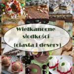 Top 20 przepisów na wielkanocne słodkości