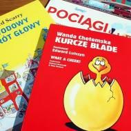 Kurczę blade, Pociągi, Zawodowy zawrót głowy - książki dla dzieci warte uwagi