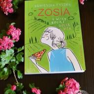 Zosia z ulicy Kociej - Dolce Vita. Recenzja książki Agnieszki Tyszki.