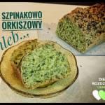 Chleb szpinakowy? Zielony chleb szpinakowo-orkiszowy!