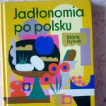 Jadłonomia po polsku Marta Dymek