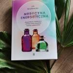 Medycyna Energetyczna, Jill Blakeway - Recenzja książki.