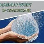 Nadmiar wody w organizmie