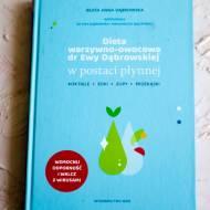 Dieta warzywno-owocowa dr Ewy Dąbrowskiej w postaci płynnej. Koktajle, soki, zupy, przekąski Autor: Beata Anna Dąbrowska