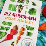 Bez marnowania. Kuchnia zero waste - recenzja