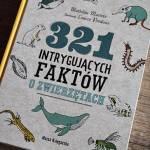 Recenzja książki - 321 Intrygujących faktów o zwierzętach.