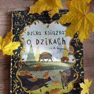 Dzika książka o dzikach i o ich kuzynach. Jola Richter- Magnuszewska. Recenzja książki