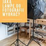 Sztuczne oświetlenie w fotografii kulinarnej - część 1 z 2: Jaką lampę do fotografii wybrać?