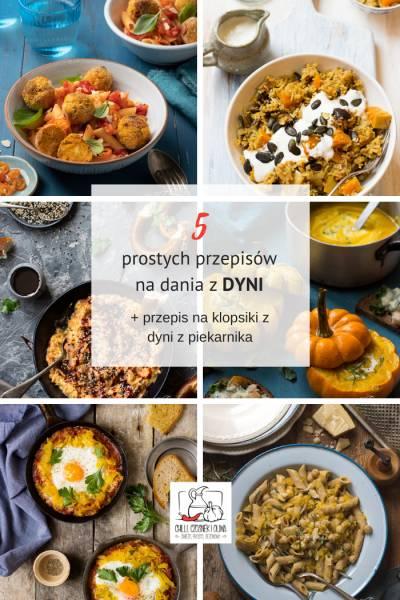 DYNIA - przepisy na 5 prostych dań i pomysł na makaron z pulpecikami dyniowymi z piekarnika