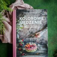 """Moja książka """"Kolorowe jedzenie smakuje lepiej"""" już dostępna!"""