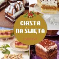 Pyszne Ciasto na Święta – TOP 15 Przepisów na Świąteczne Wypieki