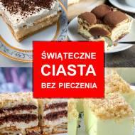 Świąteczne Ciasta Bez Pieczenia – TOP 16 Przepisów na Łatwe i Szybkie Wypieki