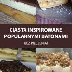 Przepisy na ciasta inspirowane popularnymi batonami (bez pieczenia!)