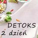 Detoks – 2 dzień
