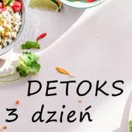 Detoks – 3 dzień