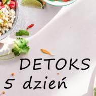 Detoks – 5 dzień