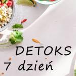 Detoks – 7 dzień