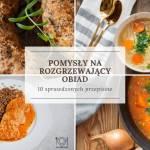 Pomysły na rozgrzewający obiad – 10 sprawdzonych przepisów