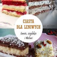 Ciasta dla leniwych: tanie, szybkie i łatwe