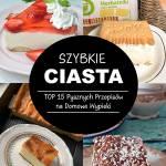Szybkie Ciasta – TOP 15 Przepisów na Domowe Wypieki