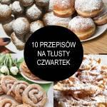 TOP 10 Najlepszych Przepisów na Tłusty Czwartek