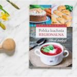 Recenzja Książki - Polska Kuchnia Regionalna - Smak Tradycji