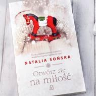 Otwórz się na miłość Natalii Sońskiej - recenzja
